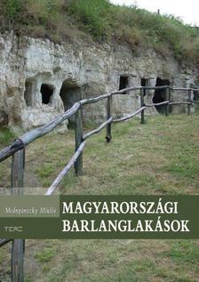 Medny�nszky Mikl�s - Magyarorsz�gi barlanglak�sok