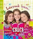 Charlotte Grossetete - L�NYNAK LENNI... CS�CS - KEM�NY BOR�T�S