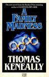 Thomas Keneally - A Family Madness [antikvár]