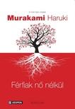 Murakami Haruki - F�rfiak n� n�lk�l [eK�nyv: epub,  mobi]