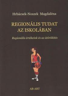 Hrb�csek-Noszek Magdal�na - Region�lis tudat az iskol�ban