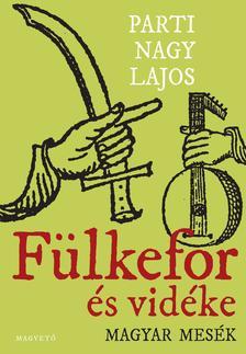 Parti Nagy Lajos - F�LKEFOR �S VID�KE