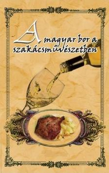 - A magyar bor a szak�csm�v�szetben