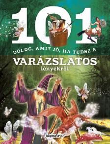 - 101 dolog, amit jó ha tudsz a varázslatos lényekről