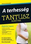 Dr.Joanne Stone-Dr.Keith Eddleman-Mary Duenwald - A terhesség - Tantusz könyvek #