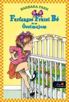 Barbara Parker - Furfangos Fruzsi Bé és az Öcsimajom - KEMÉNY BORÍTÓS