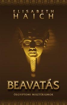Elisabeth Haich - Beavat�s - �egyiptomi miszt�riumok [eK�nyv: epub, mobi]