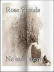 Woods Rose - Ne szólj szám [eKönyv: pdf,  epub,  mobi]