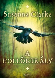 Susanna Clarke - A Holl�kir�ly