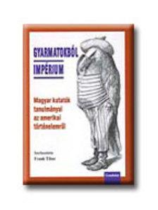 Frank Tibor (szerk.) - GYARMATOKB�L IMP�RIUM