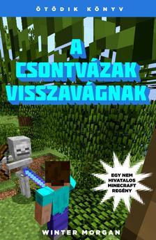 Winter Morgan - A csontv�zak visszav�gnak - Egy nem hivatalos Minecraft reg�ny