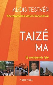 - Taizé ma - Új szolidaritás felé