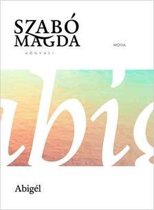 SZABÓ MAGDA - Abigél -  Életmű sorozat