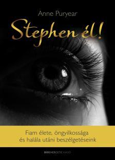 Anne Puryear - Stephen �l! - Fiam �lete, �ngyilkoss�ga �s  hal�la ut�ni besz�lget�seink