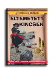 John Malam - ELTEMETETT KINCSEK - A T�RT�NELEM REJT�LYEI -