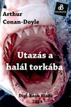Arthur Conan Doyle - Utazás a halál torkába [eKönyv: epub, mobi]