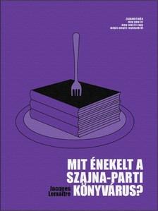 Remisovszky Mátyás - Mit énekelt a Szajna-parti könyvárus? [eKönyv: epub, mobi]