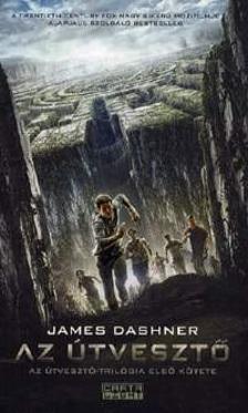 James Dashner - Az �tveszt� - Az �tveszt�-tril�gia els� k�tete