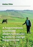 Hal�sz P�ter - A hagyom�nyos sz�nt�f�ldi n�v�nytermeszt�s a moldvai cs�ng� magyarokn�l #