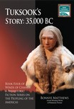 Matthews Bonnye - Tuksook's Story: 35, 000 BC [eK�nyv: epub,  mobi]