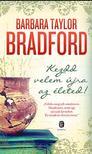 Barbara Taylor BRADFORD - Kezdd velem �jra az �leted!