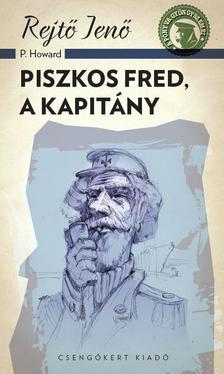 Rejtő Jenő (P.Howard) - Piszkos Fred, a kapitány