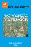 Czike L�szl� - Magyarorsz�g privatiz�ci�ja [eK�nyv: epub,  mobi]