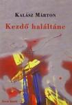 KAL�SZ M�RTON - KEZD� HAL�LT�NC