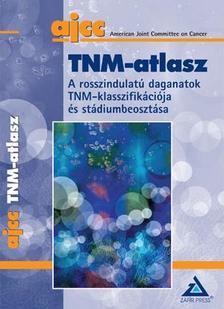 American Joint Committee on Cancer - TNM-ATLASZ - A ROSSZINDULAT� DAGANATOK TNM KLASSZIFIK�CI�JA �S ST�DIUMBEOSZ