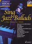 - SING JAZZ BALLADS, 12 MOST FAMOUS JAZZ BALLADS FOR VOCAL AND PIANO + CD