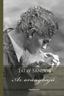TATAY SÁNDOR - Az aranyhajú [eKönyv: epub, mobi]