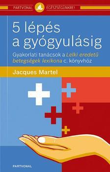 Jacques Martel - 5 l�p�s a gy�gyul�sig