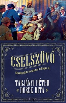 Tarjányi Péter Dosek Rita - - Cselszövő - Elhallgatott évszázad trilógia 2. [eKönyv: epub, mobi]