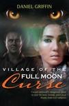 Griffin Daniel - Village of the Full Moon Curse [eK�nyv: epub,  mobi]