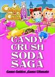 Guides Game Ultimate Game - Candy Crush Soda Saga Game Guides Full [eKönyv: epub,  mobi]