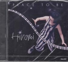 - PLACE TO BE CD HIROMI