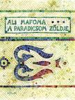 MAFOMA, ALI - A paradicsom zöldje #