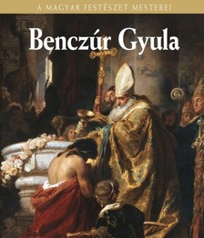 Szvoboda Dománszky Gabriella - Benczúr Gyula [eKönyv: epub, mobi]