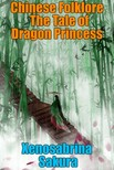 Sakura Xenosabrina - Chinese Folklore  The Tale of Dragon Princess [eKönyv: epub,  mobi]