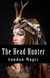 Magic London - The Head Hunter [eKönyv: epub,  mobi]