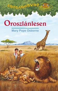 Mary Pope Osborne - Oroszl�nlesen