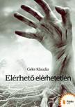 Klaudia Geler - El�rhet� el�rhetetlen [eK�nyv: pdf,  epub,  mobi]