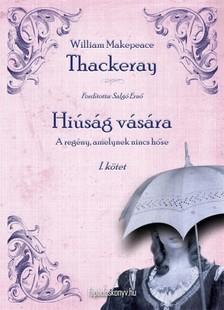 W. M. THACKERAY - Hi�s�g v�s�ra I. r�sz [eK�nyv: epub, mobi]