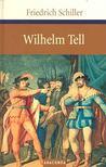 Friedrich Schiller - Wilhelm Tell [antikv�r]