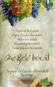 Dlusztus Imre - MEGLEL� BOR�T - SOPRON �S AZ �SZAK DUN�NT�LI BORR�GI� - BOR�TIK�NYV