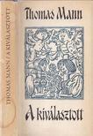 Thomas Mann - A kiválasztott [antikvár]