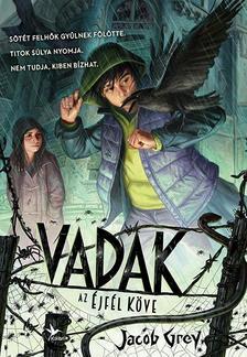 Jacob Grey - Vadak - Az Éjfél Köve
