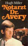 MILLER, HUGH - Notarzt Dr. Avery (Eredeti c�m: Ambulance) [antikv�r]
