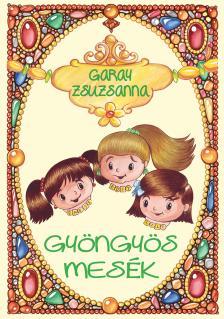 Garay Zsuzsanna - Gy�ngy�s mes�k