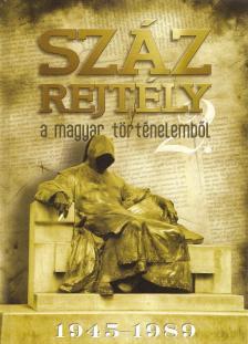 - SZ�Z REJT�LY A MAGYAR T�RT�NELEMB�L 2. 1945-1989